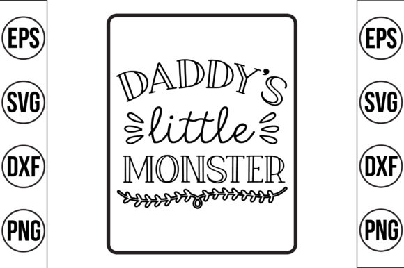 Daddy's Little Monster Graphic Crafts By Craft Store
