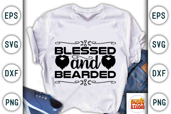 Beards Quote Blessed And Bearded Graphic By Craftstudio Creative Fabrica