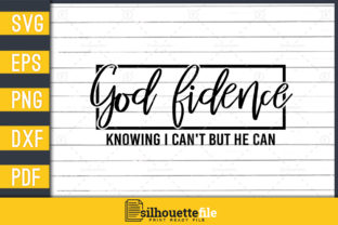 Print on Demand: God-fidence Knowing I Can't but He Can Graphic Crafts By Silhouettefile