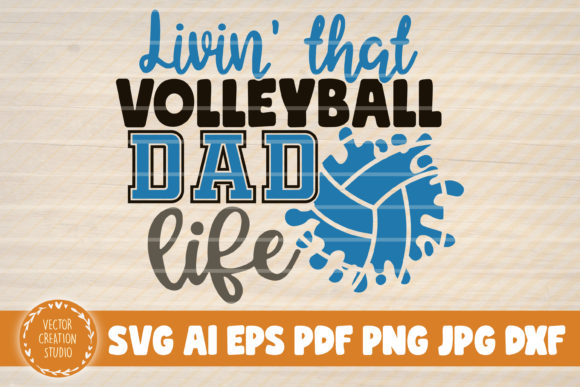 Living That Volleyball Dad Life Graphic By Vectorcreationstudio Creative Fabrica