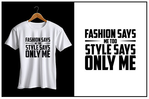 Print on Demand: Fashion Says Me to, Styles Says Only Me Graphic Crafts By Zaibbb