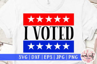 I Voted - US Election SVG Graphic Crafts By CoralCutsSVG