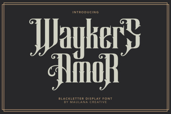 Print on Demand: Waykers Amor Blackletter Font By Maulana Creative