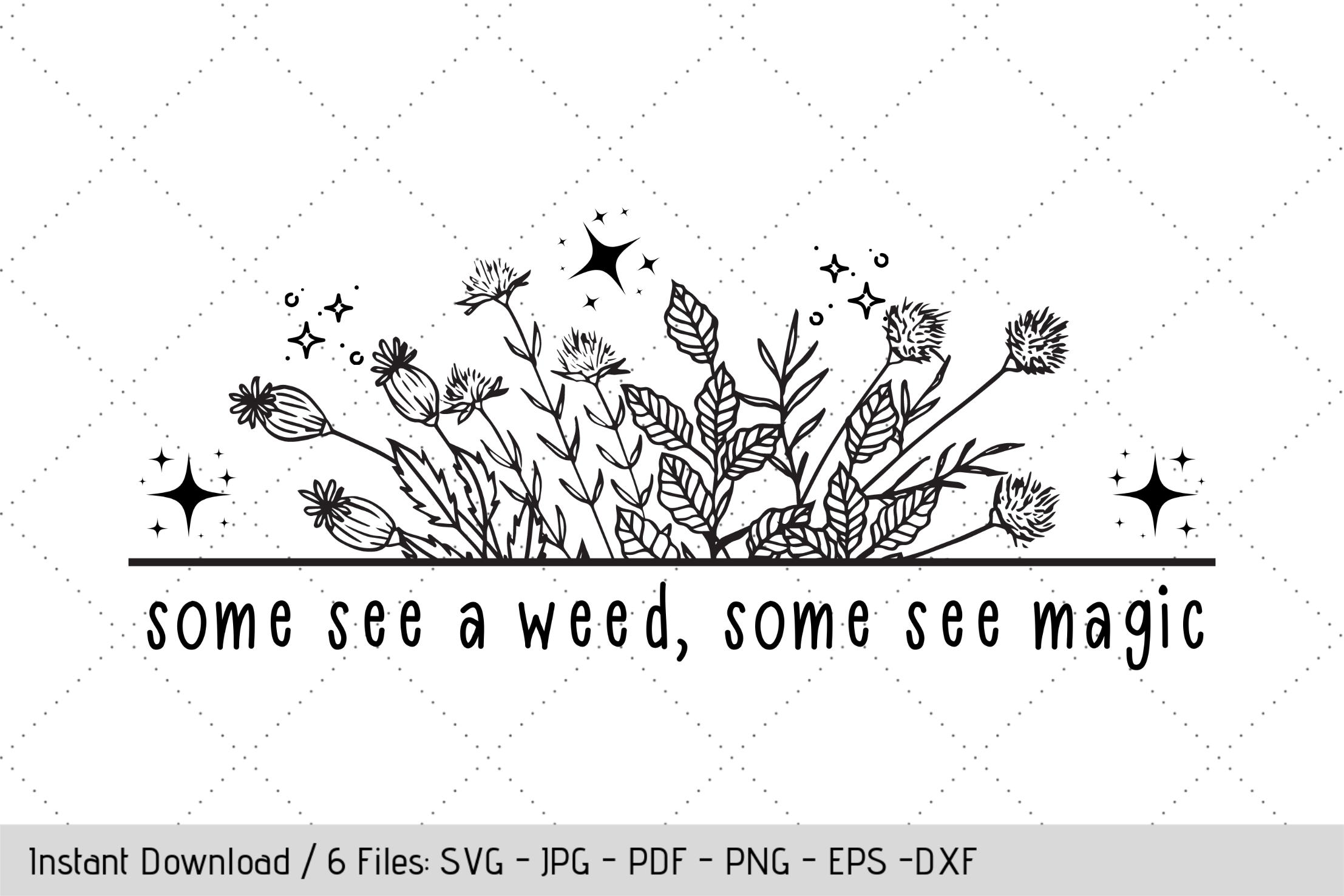 Wildflower, Some See a Weed SVG File