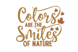 Colors Are the Smiles of Nature Fall Craft Cut File By Creative Fabrica Crafts