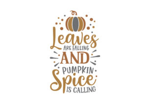 Leaves Are Falling and Pumpkin Spice is Calling Herbst Plotterdatei von Creative Fabrica Crafts