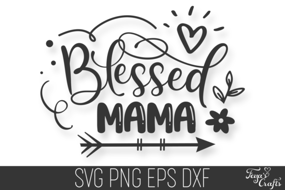 Print on Demand: Blessed Mama Graphic Crafts By Anastasia Feya