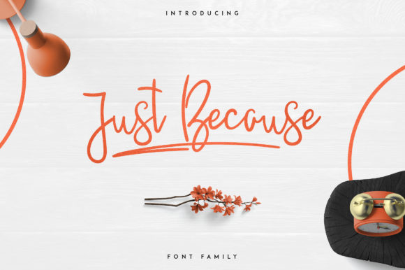 Print on Demand: Just Because Script & Handwritten Font By vladfedotovv