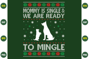 Print on Demand: Mommy is Single Ugly Christmas Sweater Graphic Crafts By BDB_Graphics