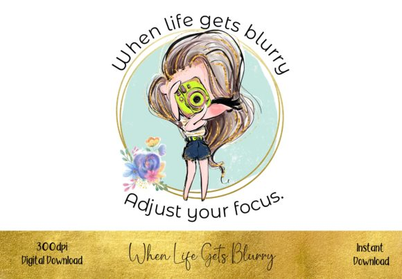 When Life Gets Blurry, Adjust Your Focus Graphic Illustrations By STBB