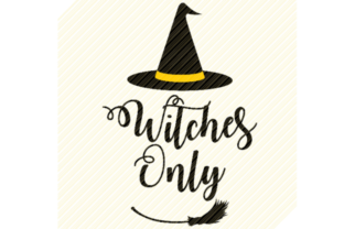 Print on Demand: Witches Only Halloween Quote Graphic Graphic Crafts By SVGPlaceDesign
