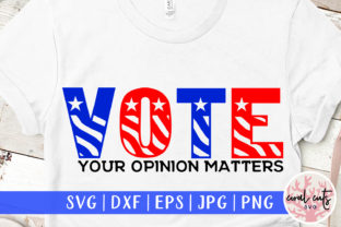 Vote Your Opinion Matters - US Election Graphic Crafts By CoralCutsSVG