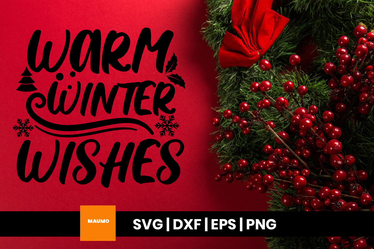 Warm Winter Wishes Christmas Svg Quote Graphic By Maumo Designs Creative Fabrica
