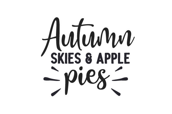 Autumn Skies & Apple Pies Fall Craft Cut File By Creative Fabrica Crafts