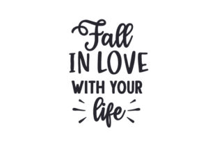 Fall in Love with Your Life Fall Craft Cut File By Creative Fabrica Crafts