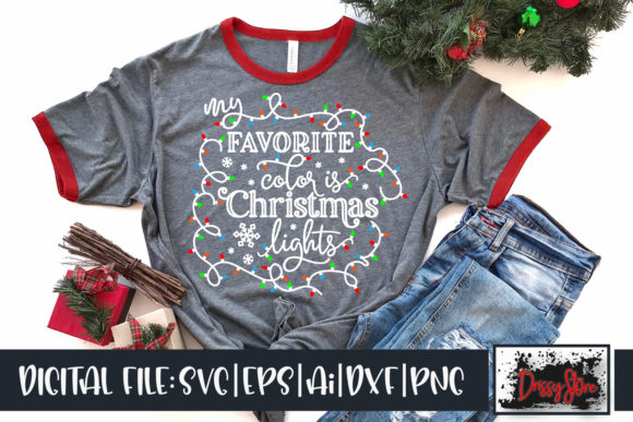 My Favorite Color is Christmas Lights Graphic Crafts By DrissyStore