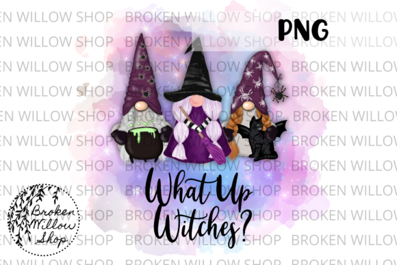 Print on Demand: What Up Witches? Sublimation PNG File Graphic Crafts By Broken Willow Shop