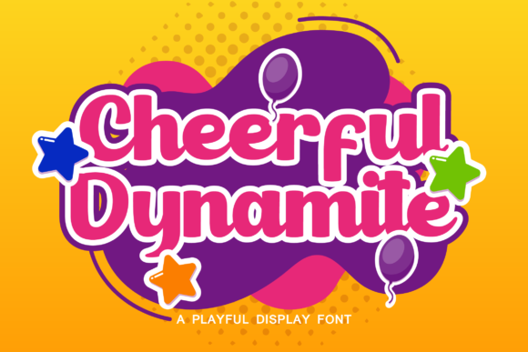 Print on Demand: Cheerful Dynamite Display Font By ahweproject