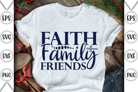 Print on Demand: Faith Family Friends Graphic Crafts By store_svg