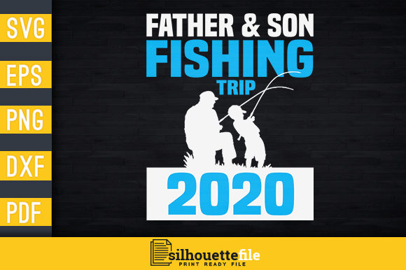 Download Father Son Fishing Trip 2020 Graphic By Silhouettefile Creative Fabrica
