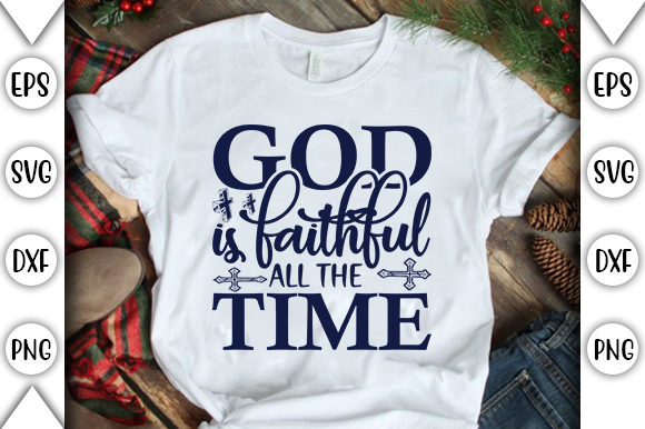 Print on Demand: God is Faithful All the Time Graphic Crafts By store_svg