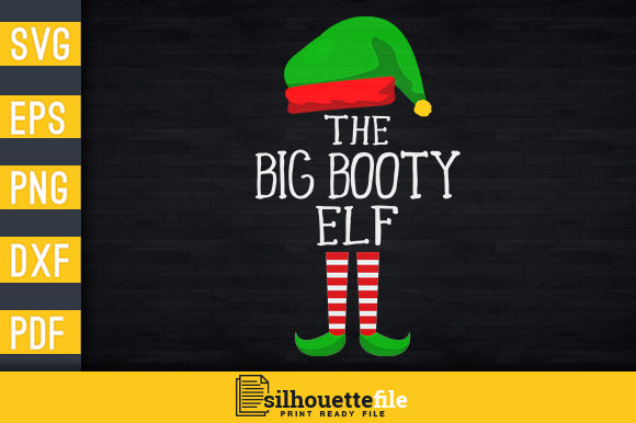 Print on Demand: I'm the Big Booty Elf Graphic Print Templates By Silhouettefile