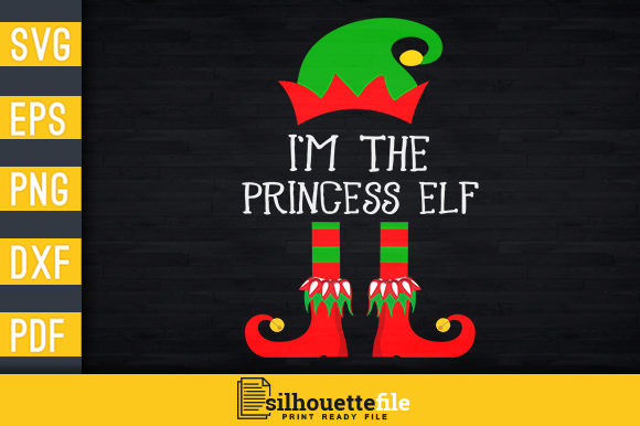 Print on Demand: I'm the Princess Elf Christmas Graphic Print Templates By Silhouettefile