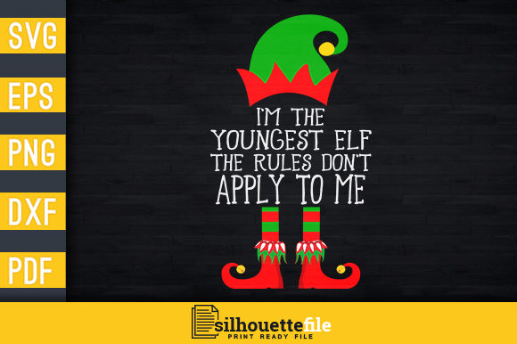 Print on Demand: I'm the Youngest Elf Rules Don't Apply Graphic Print Templates By Silhouettefile