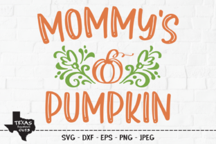 Print on Demand: Mommy's Pumpkin - Fall Shirt Design Graphic Crafts By texassoutherncuts