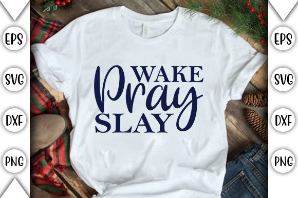 Print on Demand: Wake Pray Slay Graphic Crafts By store_svg