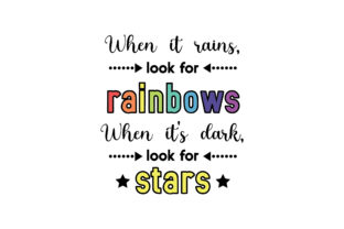 When It Rains, Look for Rainbows. when It's Dark, Look for Stars Spring Craft Cut File By Creative Fabrica Crafts