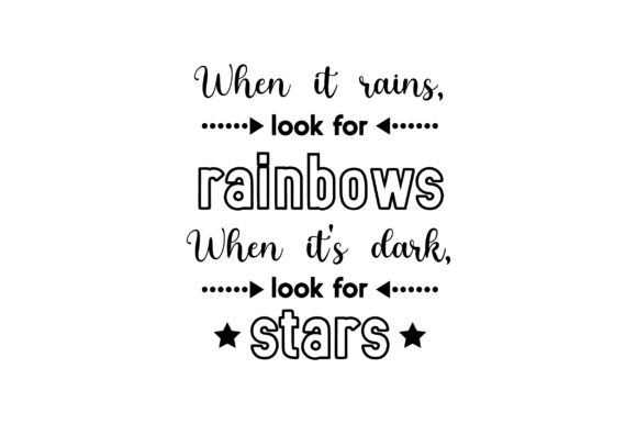 When It Rains, Look for Rainbows. when It's Dark, Look for Stars Cut File Download
