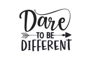 Dare to Be Different Quotes Craft Cut File By Creative Fabrica Crafts