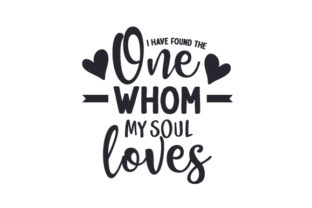I Have Found the One Whom My Soul Loves Quotes Craft Cut File By Creative Fabrica Crafts