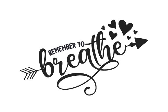 Remember to Breathe Quotes Craft Cut File By Creative Fabrica Crafts