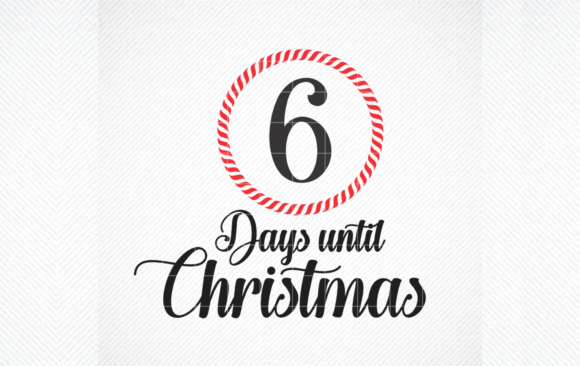 Christmas Countdown SVG, Days Until Xmas Graphic