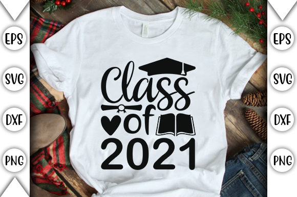 Print on Demand: Class of 2021 Graphic Crafts By store_svg