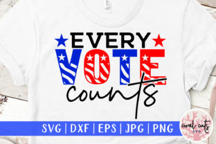 Every Vote Counts - US Election SVG Graphic Crafts By CoralCutsSVG