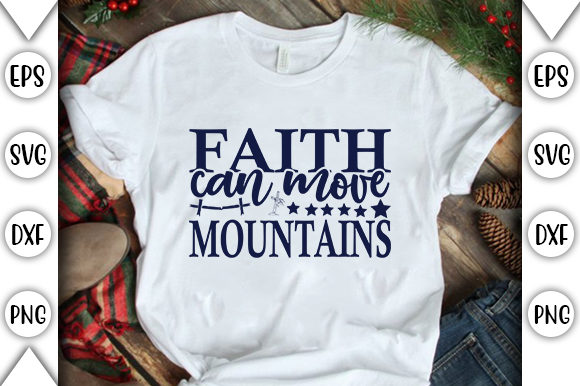 Print on Demand: Faith Can Move Mountains Graphic Crafts By store_svg