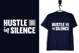 Print on Demand: Hustle in Silence T-Shirt Design Graphic Print Templates By svg_hut