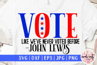 Vote Like We've Never Voted Before SVG Graphic Crafts By CoralCutsSVG