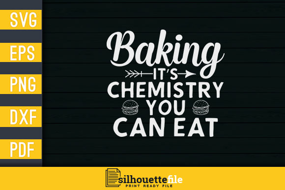Print on Demand: Baking Its Chemistry You Can Eat Graphic Print Templates By Silhouettefile