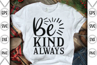 Print on Demand: Be Kind Always Graphic Crafts By store_svg