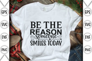 Print on Demand: Be the Reason Someone Smiles Today Graphic Crafts By store_svg