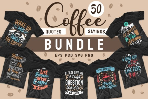 Print on Demand: Coffee SVG Bundle Quotes T-shirt Design Graphic Print Templates By Universtock