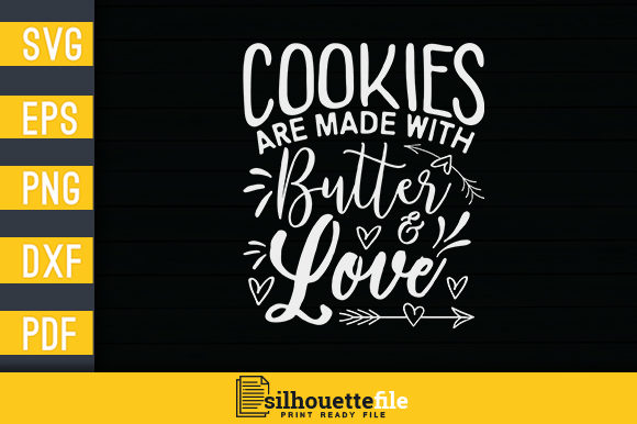 Print on Demand: Cookies Are Made with Butter & Love Graphic Print Templates By Silhouettefile