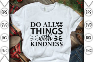 Print on Demand: Do All Things with Kindness Graphic Crafts By store_svg