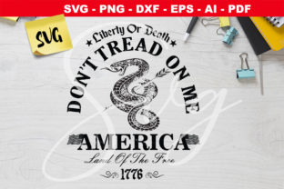 Print on Demand: Dont Tread on Me Liberty or Death Graphic Crafts By Novart