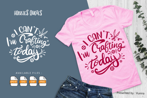 Print on Demand: I Cant Im Crafting Today Graphic Crafts By Vunira