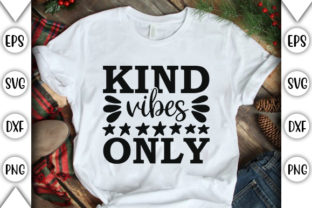 Print on Demand: Kind Vibes Only Graphic Crafts By store_svg